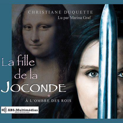 Livre audio La fille de la Joconde – Tome 1, À l'ombre des rois