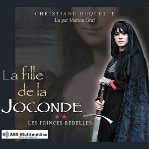 Livre audio La fille de la Joconde – Tome 2, Les princes rebelles