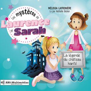 Livre audio Les mystères de Laurence et Sarah, Tome 3 - La légende du château hanté