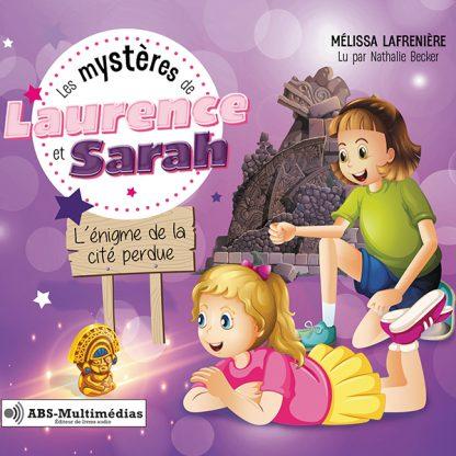 Livre audio Les mystères de Laurence et Sarah Tome 4 - L'énigme de la cité perdue