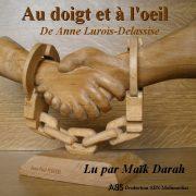 Au doigt et à l'œil, de Anne Lurois-Delassise un livre audio lu par Maïk Darah