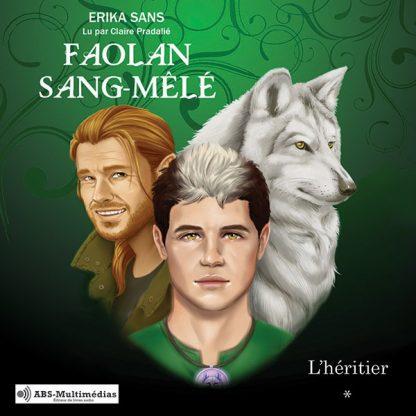 Livre audio Faolan Sang-Mêlé Tome 1, l'Héritier