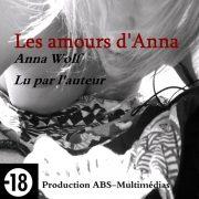 Les amours d'Anna, de Anna Wolf un livre audio lu par l'auteur