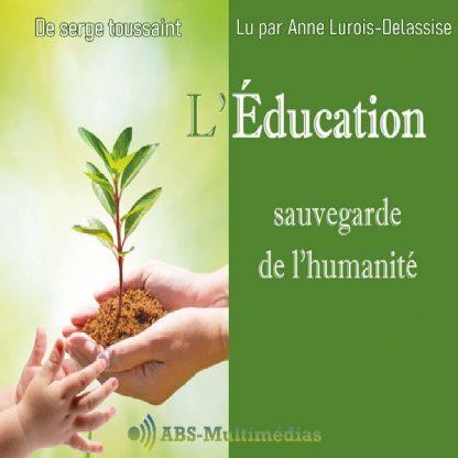 Livre audio L'éducation, sauvegarde de l'humanité