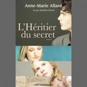 L'Héritier du secret de Anne-Marie Allard, un livre audio lu par Charlotte Girard