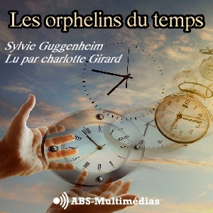Podcast Les orphelins du temps